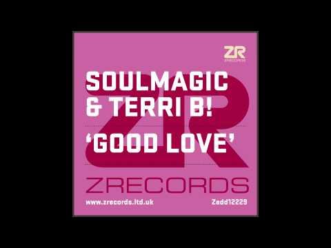 Soulmagic & Terri B! - Good Love