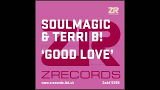 Soulmagic & Terri B! - Good Love