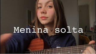 Menina Solta - Giulia Be (cover) Mel Carraro