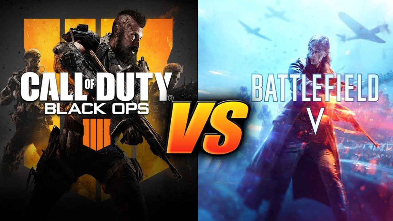 Call Of Duty Black Ops 4 Vs Battlefield 5 In 2018 Youtube