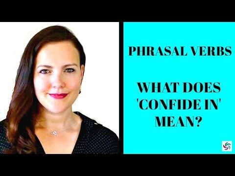 Confide in - Phrasal verb -  Meaning of Confide In and How to use it