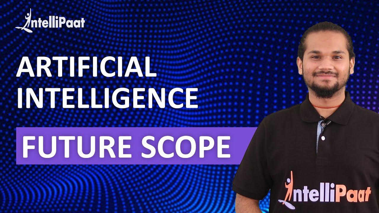 Future Scope of Artificial Intelligence   Career in AI   Intellipaat