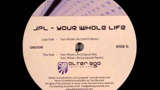 your whole life (carl b remix)