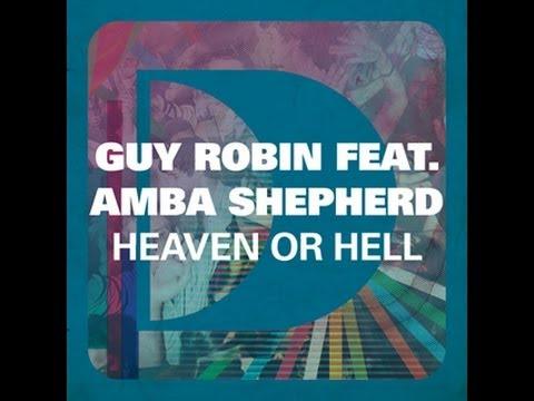 Guy Robin featuring Amba Shepherd - Heaven Or Hell (Original Mix)