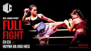 WLC: Karen Spirit , Eh Eh vs Huynh Ha Huu Hieu