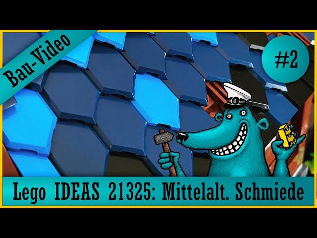 Lego Ideas 21325: Der Käpt'n beendet den Bau einer mittelalterliche Schmiede, zisch! 2/2
