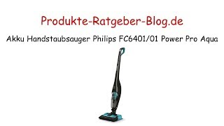 Test Akku Handstaubsauger Philips FC6401 01 Power Pro Aqua