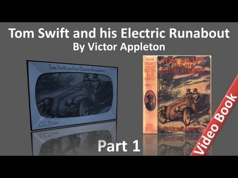Part 1 - Tom Swift and his Electric Runabout Audiobook by Victor Appleton (Chs 1-12)