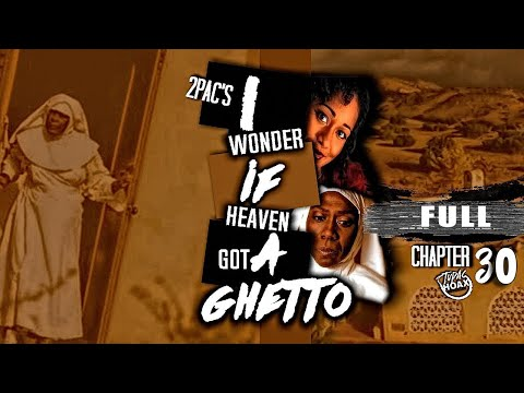 2pac's I Wonder If Heaven Got A Ghetto  (CHAPTER 39)©