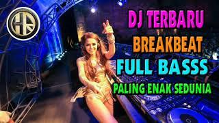 DJ BREAKBEAT TERBARU 2019 FULL BASS PALING ENAK SEDUNIA