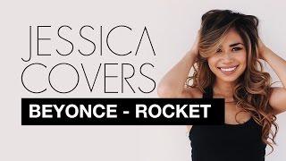 """Beyonce """"Rocket""""   Jessica Sanchez Covers"""