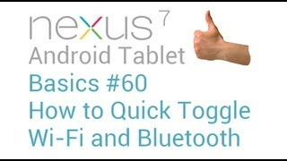 Google Nexus 7 Tips and Tricks #60: How to Quick T