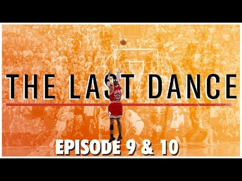 Thoughts On The Last Dance Ep. 9 And 10