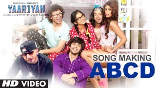 Song Making: ABCD Song Feat. YO YO Honey Singh | Yaariyan | Himansh Kohli, Rakul Preet