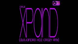 Deux - Xpand (Alejandro Hdz Crazy Rmx)