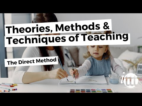 Theories, Methods & Techniques Of Teaching - The Direct Method