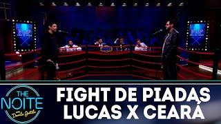 Fight de Piadas: Lucas Moreira x Matheus Ceará - Ep.28 | The Noite (26/09/18)