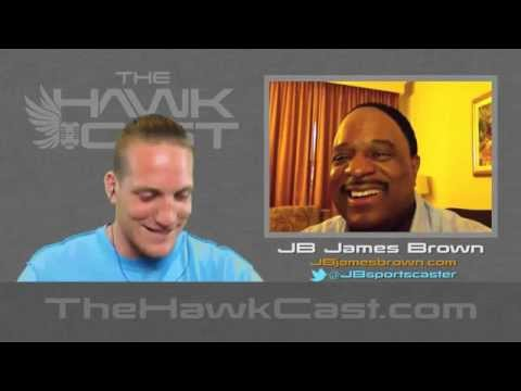 "The HawkCast with ""J.B."" James Brown"