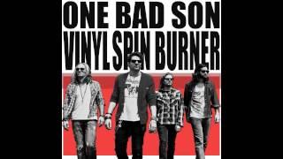 One Bad Son - Vinyl Spin Burner