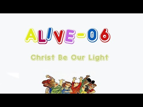 AO 6  Christ Be Our Light