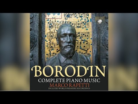 Borodin: Complete Piano Music Full Album
