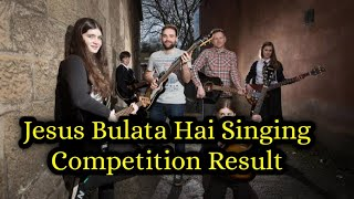 Jesus Bulata Hai singing competition result