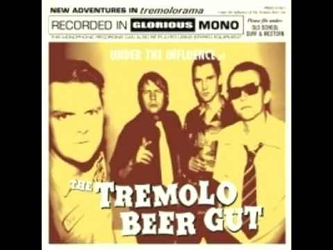 The Tremolo Beer Gut - The Inebriated Sounds Of