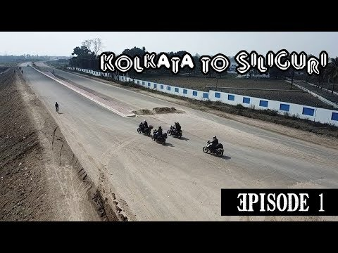 KOLKATA TO SILIGURI Ride - 7th Time | Fastest Route - Ep1