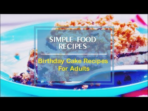 Birthday Cake Recipes For Adults