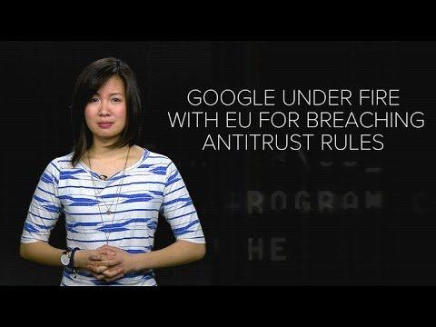 Google under fire with EU for breaching antitrust rules