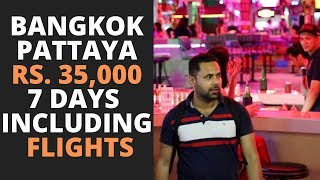 How to plan a Bangkok Pattaya Trip in Rs. 35,000 including Flights, Visa, Hostels, Parties & Food