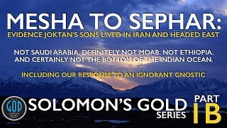 Solomon's Gold Series Part 1B: MESHA TO SEPHAR. Ophir, Sheba, Tarshish, Seba, Havilah