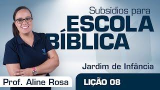 EB | Jardim de Infância | Lição 08 - O amigo forte | Prof. Aline Rosa