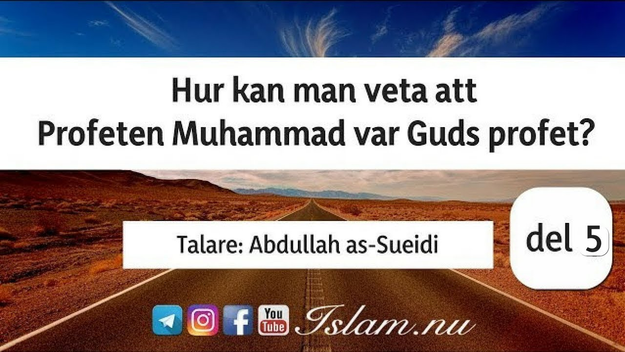Hur kan man veta att Profeten Muhammad var Guds profet? | del 5 | Abdullah as-Sueidi