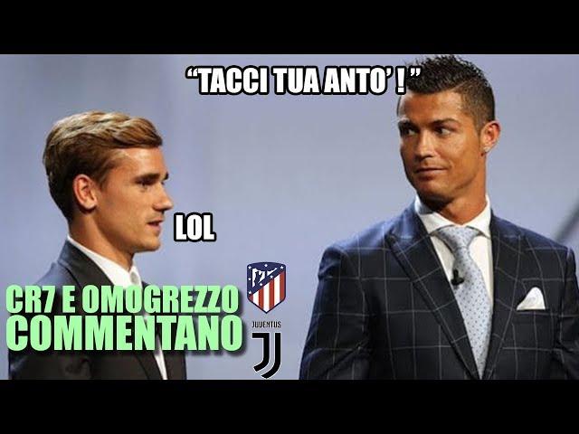 CR7 E OMOGREZZO commentano Atletico-Juve