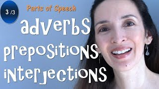 Parts of Speech: Adverbs, Prepositions, Interjections - English Grammar (3/3)