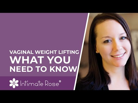 Vaginal Weight Lifting: What You Need To Know - Intimate Rose