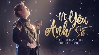 Vì Anh Yêu Em - Lou Hoàng Full HD