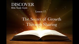 """2-13-2021 Lesson 17 """"The Secret of Growth Through Sharing"""""""
