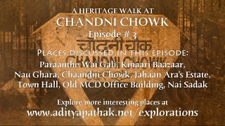 Paraanthe Wali Gali - Kinaari Bazar - Nai Sadak (Exploring Chandni Chowk : CC1E03)