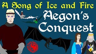 ASOIAF: Aegon's Conquest (Part 1 of 2)