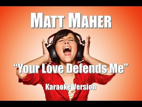 "Matt Maher  ""Your Love Defends Me"" BackDrop Karaoke Version"