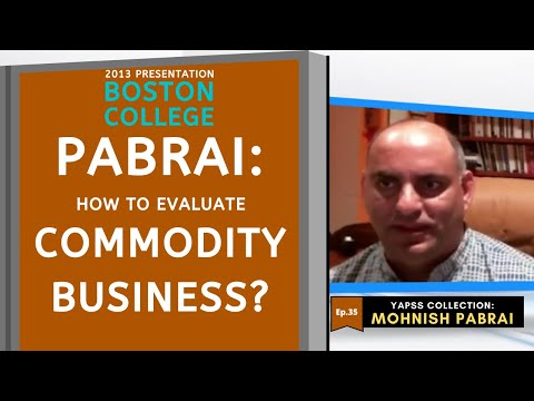 【C:M.P Ep.35】How does Mohnish Pabrai evaluate commodity-based businesses?    Boston College 2013