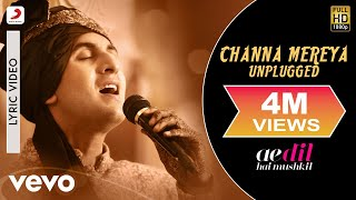 Gambar cover Channa Mereya Unplugged Lyric Video - ADHM|Ranbir, Anushka|Arijit|Pritam|Karan Johar