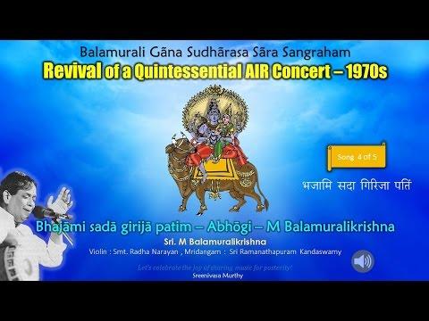 Bhajāmi sadā girijā patim – Abhōgi – M Balamuralikrishna - Track 4 of 5  -  AIR Concert of 1970s
