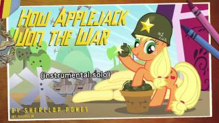 Repeat youtube video How Applejack Won The War (original song)