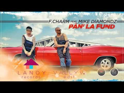F.Charm Feat Mike Diamondz - Pan' La Fund (Vally V. 2K16 Edit)