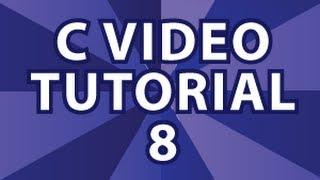 C Video Tutorial 8