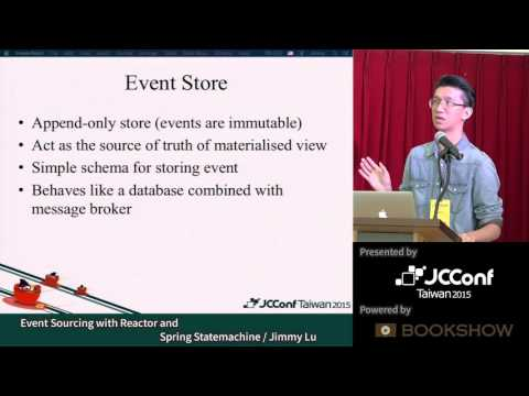 [JCConf 2015] Event Sourcing with Reactor and Spring Statemachine by Jimmy Lu - R2 Day2-3