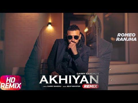 Akhiyan (Remix) | Garry Sandhu | Remix...